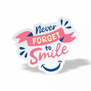 Never forget to smile