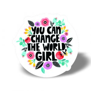 You can change the world girl Magnet